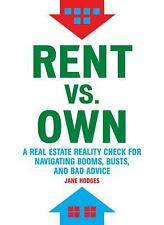 Rent vs. Own: A Real Estate Reality Check for Navigating Booms, Busts, and Bad A