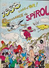 ROB VEL. 1936 l'âge d'or, la naissance de SPIROU.  Deligne 1975. Superbe