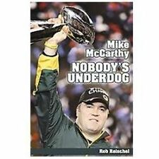 Mike McCarthy Nobody's Underdog: Coach of the Green Bay Packers, Rob Reischel, G