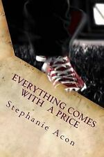 Everything Comes with a Price by Stephanie Acon (2014, Paperback)