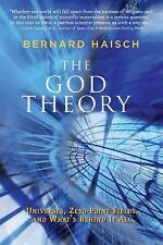 Very Good, God Theory, The: Universes, Zero-Point Fields, and What's Behind It A