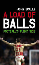 "A Load of Balls: Football's Funny Side John Scally ""AS NEW"" Book"