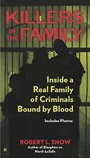 Killers in the Family : Inside a Real Family of Criminals Bound by Blood by...