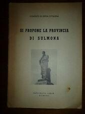 SI PROPONE LA PROVINCIA DI SULMONA Comitato Difesa Cittadina 1956