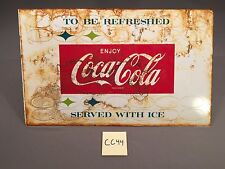 1959 Vintage To Be Refreshed Serve w Ice Enjoy Coca Cola Coke Metal sign CC44