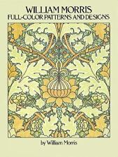 Dover Pictorial Archive: William Morris Full-Color Patterns and Designs by...