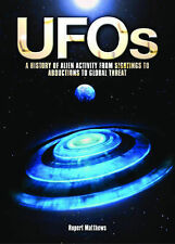 UFOs: A History of Alien Activity from Sightings to Abductions to Global Threat,