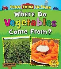 From Farm to Fork Where Does My Food Come From?: Where Do Vegetables Come...