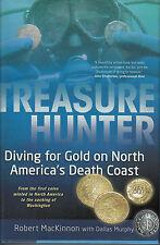 Treasure Hunter : Diving for Gold on North America's Death Coast by Dallas...