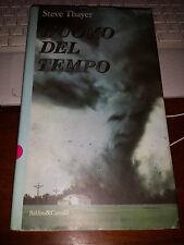 L'UOMO DEL TEMPO STEVE THAYER baldini e castoldi 1^ ediz 1996