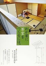 How to build Japanese tearoom in my house 2009 Japan book of making tearoom