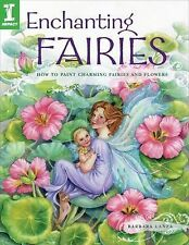 Enchanting Fairies: How To Paint Charming Fairies and Flowers, Lanza, Barbara, G