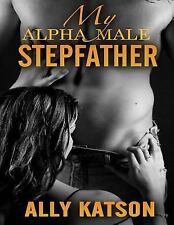 My Alpha Male Stepfather: My Alpha Male Stepfather, Plue 1 Bonus Book :...