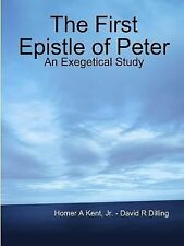 The First Epistle of Peter by David Dilling (2014, Paperback)