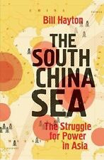 The South China Sea : The Struggle for Power in Asia by Bill Hayton (2015,...