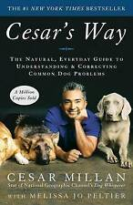 Cesar's Way: The Natural, Everyday Guide to Understanding and-ExLibrary