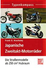 Buch Typenkompass Japanische Zweitakt-Motorräder ab 250 cm³ Frank O. Hrachowy