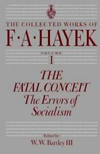 The Fatal Conceit: The Errors of Socialism (The Collected Works of F. A. Hayek,