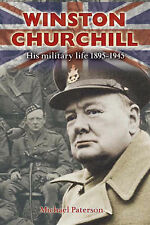 """Winston Churchill: His Military Life 1895-1945, Michael Paterson, """"AS NEW"""" Book"""
