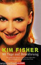 *~ Kim FISHER - 90 TAGE auf BEWÄHRUNG - Die ersten drei MONATE...  tb  (2006)