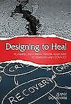 Designing to Heal: Planning and Urban Design Response to Disaster and Conflict,