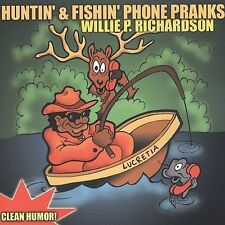 FREE US SH (int'l sh=$0-$3) NEW CD Willie P Richardson: Huntin & Fishin Phone Pr