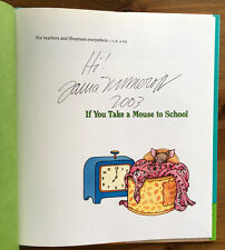 If You Take A Mouse To School  AUTOGRAPHED By Laura Numeroff (HARDCOVER) NEW!