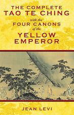 Complete Tao Te Ching with the Four Canons of the Yellow Emperor by Jean Levi...