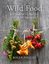 Wild Food : A Complete Guide for Foragers 1 by Roger Phillips (2016, Hardcover)