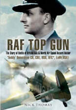 RAF Top Gun: The Story of Battle of Britain Ace and World Air Speed Holder ""