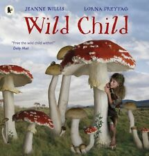 Wild Child (Paperback), 9781406359916, Willis, Jeanne, Freytag, Lorna