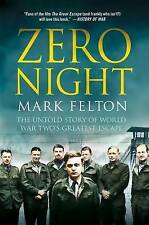 Zero Night: The Untold Story of World War Two's Greatest Escape by Mark...