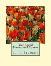 Year-Round Homeschool Planner for 1 Student : 52 Weeks of Lesson Plan Pages...