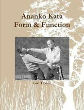 Ananko Kata Form and Function by Lee Taylor (2014, Paperback)