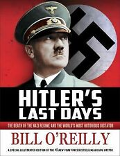 Hitler's Last Days : The Death of the Nazi Regime and the World's Most...