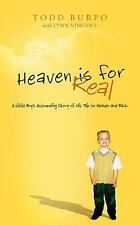 Heaven Is for Real : A Little Boy's Astounding Story of His Trip to Heaven and B