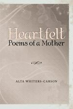 Heartfelt Poems of a Mother by Alta Whiters-Carson (2014, Paperback)