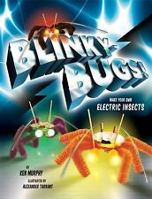The Blinkybug Kit: Make Your Own Electronic Insects, Murphy, Ken, Very Good Book