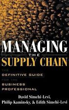 Managing the Supply Chain : The Definitive Guide for the Business...