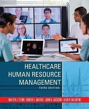 Healthcare Human Resource Management by Walter J. Flynn, Robert L. Mathis, Sean
