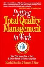 Putting Total Quality Management to Work: What TQM Means, How to Use It and Ho..