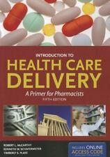 Introduction to Health Care Delivery by Kenneth W. Schafermeyer, Kimberly S. Pl…