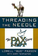Lowell Bud Paxson Media Bio Home Shopping Network PAX TV Threading the Needle 98