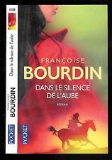 """Françoise Bourdin : Dans le silence de l'aube - N° 14164 """" Editions Pocket"""""""