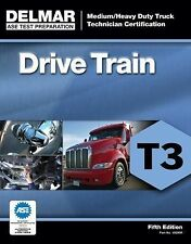 Delmar T3 ASE Medium Heavy Duty Truck Drive Train Test Prep Exam Manual Guide