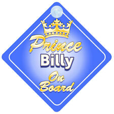 Crown Prince Billy On Board Personalised Baby Boy Car Sign