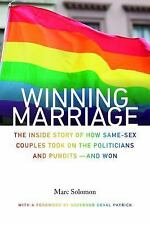 Winning Marriage: The Inside Story of How Same-Sex Couples Took on the Politici