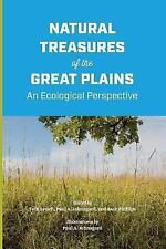 Natural Treasures of the Great Plains : An Ecological Perspective (2015,...