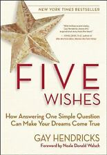 Acc, Five Wishes: How Answering One Simple Question Can Make Your Dreams Come Tr