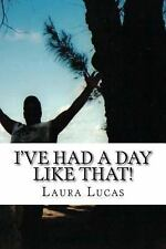 I've Had a Day Like That! : Psalm 77 by Laura Lucas (2014, Paperback)